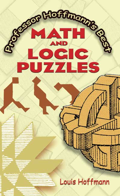 Professor Hoffmann's Best Math and Logic Puzzles