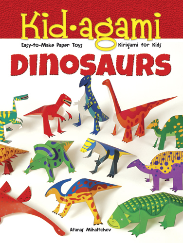 Kid-agami -- Dinosaurs: Kirigami for Kids: Easy-to-Make Paper Toys