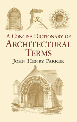 A Concise Dictionary of Architectural Terms