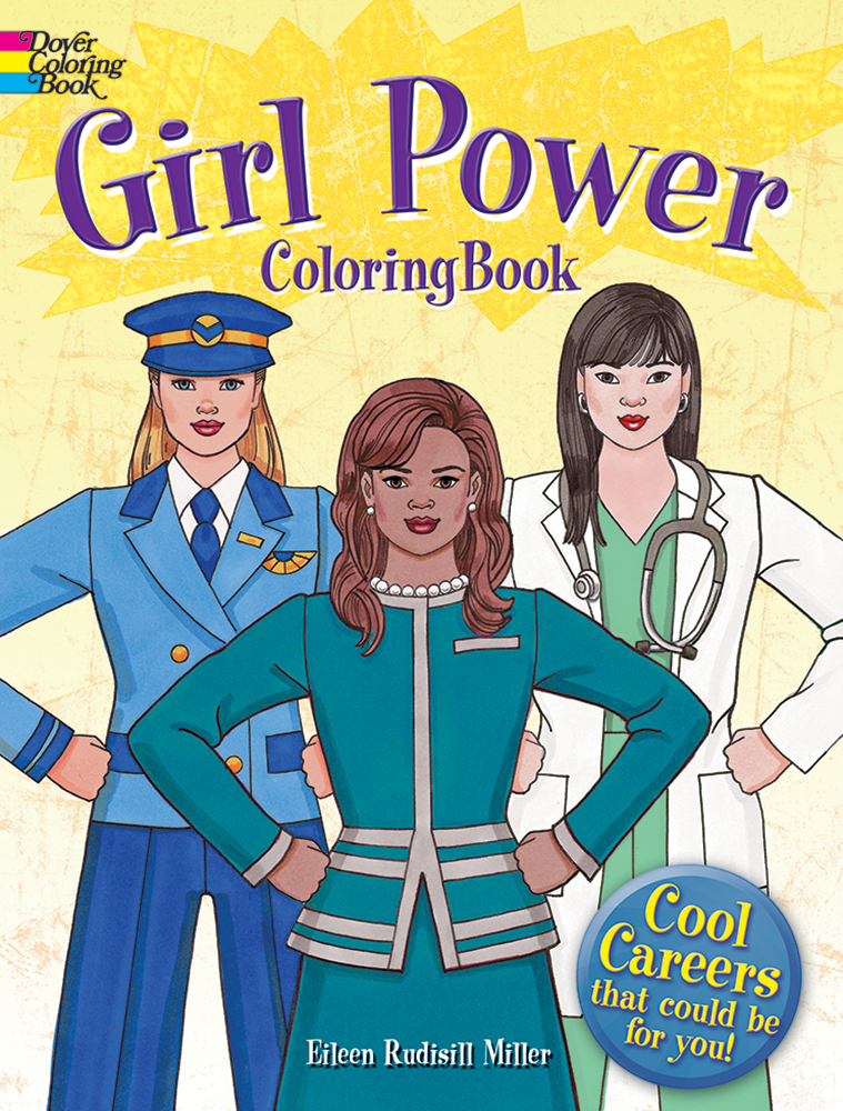 Girl Power Coloring Book: Cool Careers That Could Be for You!