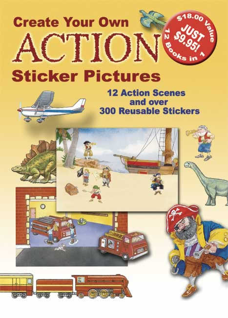 Create Your Own Action Sticker Pictures: 12 Scenes and Over 300 Reusable Stickers