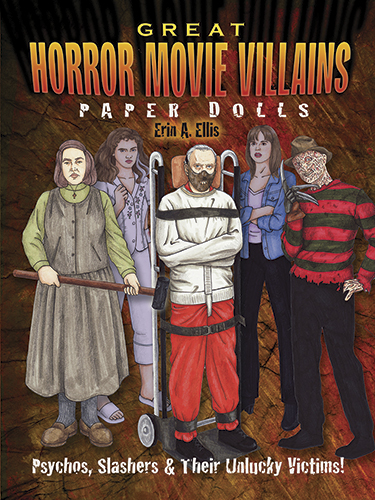 Great Horror Movie Villains Paper Dolls: Psychos, Slashers and Their Unlucky Victims!