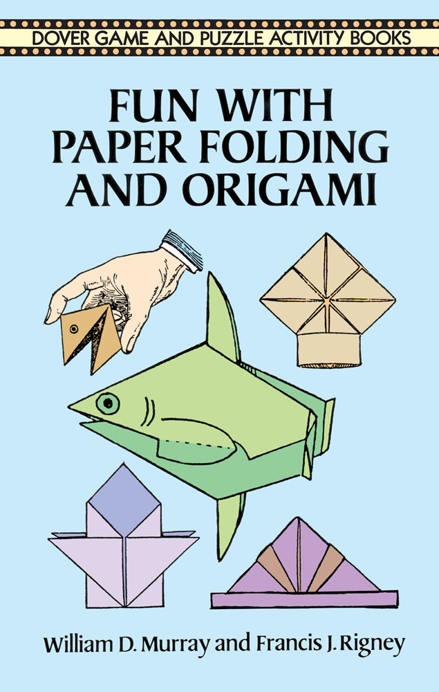 Fun with Paper Folding and Origami