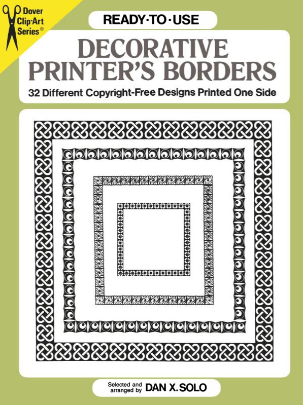 Ready-to-Use Decorative Printer's Borders                   : 32 Different Copyright-Free Designs Printed One Side