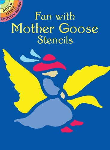 Fun with Mother Goose Stencils