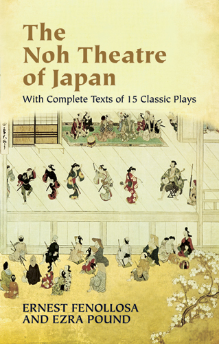 The Noh Theatre of Japan: With Complete Texts of 15 Classic Plays