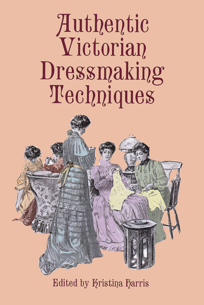 Authentic Victorian Dressmaking Techniques
