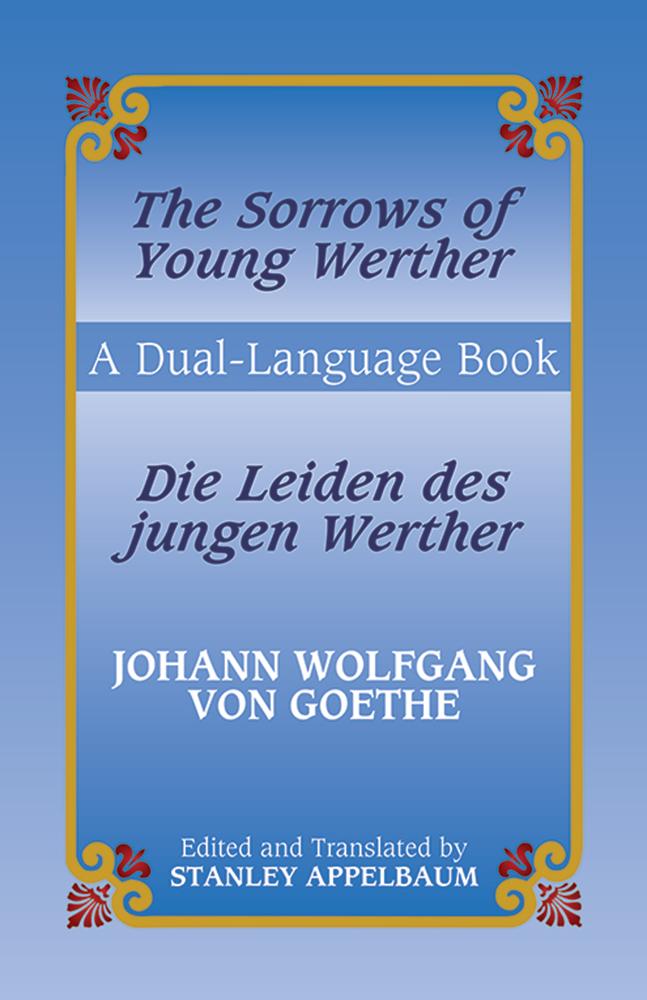 The Sorrows of Young Werther/Die Leiden des jungen Werther: A Dual-Language Book