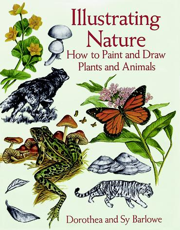 Illustrating Nature: How to Paint and Draw Plants and Animals