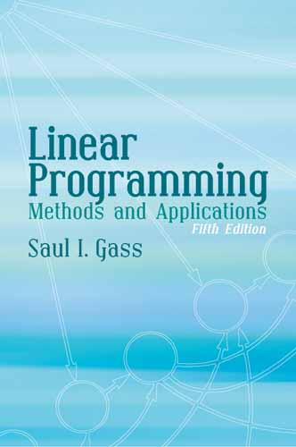 Linear Programming: Methods and Applications: Fifth Edition