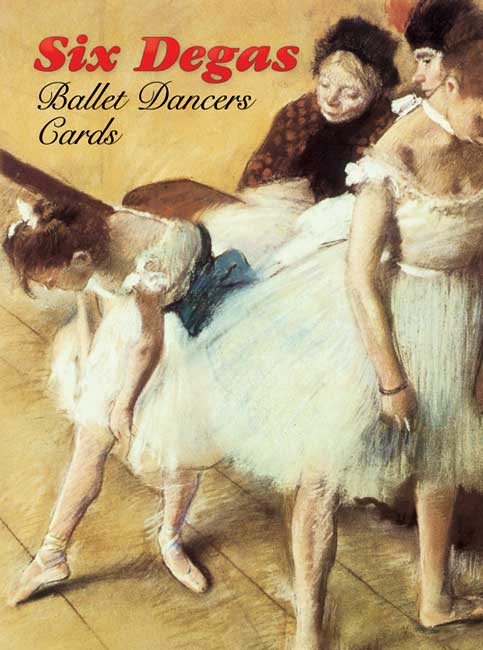 Six Degas Ballet Dancers Cards
