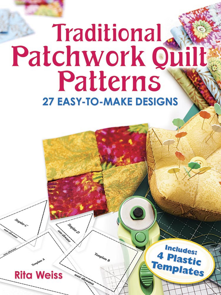 Traditional Patchwork Quilt Patterns: 27 Easy-to-Make Designs with Plastic Templates