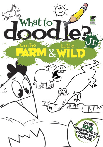 What to Doodle? Jr.--On the Farm & In the Wild