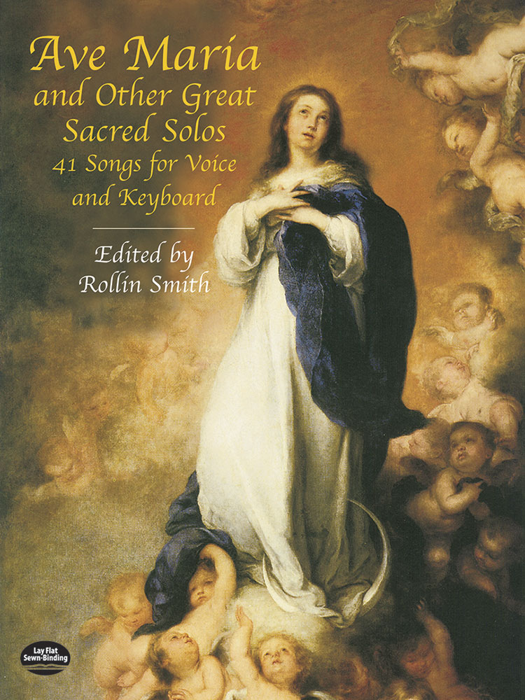 Ave Maria and Other Great Sacred Solos: 41 Songs for Voice and Keyboard
