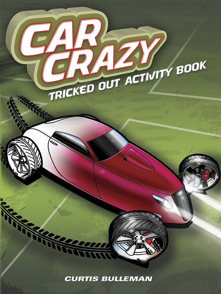 Car Crazy: Tricked Out Activity Book