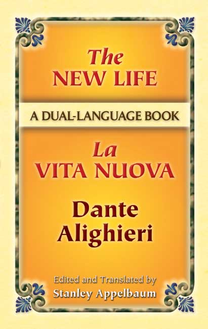 The New Life/La Vita Nuova: A Dual-Language Book