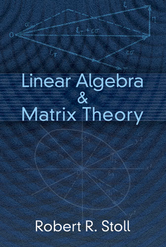 Linear Algebra and Matrix Theory