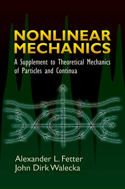 Nonlinear Mechanics: A Supplement to Theoretical Mechanics of Particles and Continua