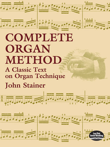 Complete Organ Method: A Classic Text on Organ Technique