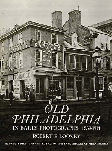 Old Philadelphia in Early Photographs 1839-1914 (eBook)