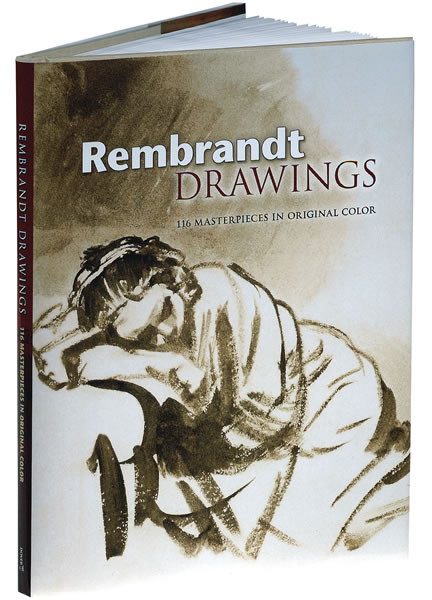 Rembrandt Drawings: 116 Masterpieces in Original Color