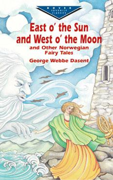 East O' the Sun and West O' the Moon & Other Norwegian Fairy Tales (eBook)