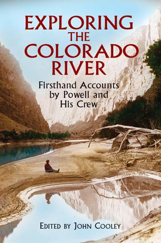 Exploring the Colorado River: Firsthand Accounts by Powell and His Crew (eBook)