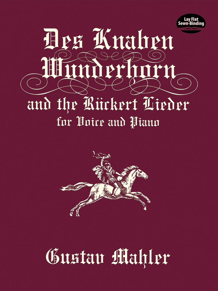 Des Knaben Wunderhorn and the Rückert Lieder for Voice and Piano