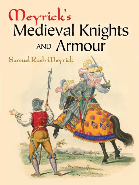 Meyrick's Medieval Knights and Armour (eBook)