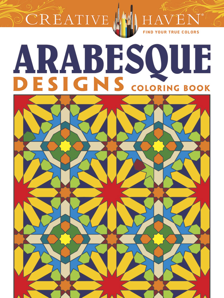Creative Haven Arabesque Designs Coloring Book