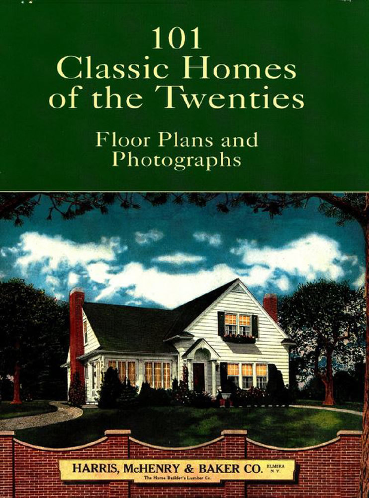101 Classic Homes of the Twenties: Floor Plans and Photographs (eBook)