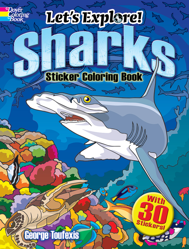 Let's Explore! Sharks Sticker Coloring Book: with 30 Stickers!