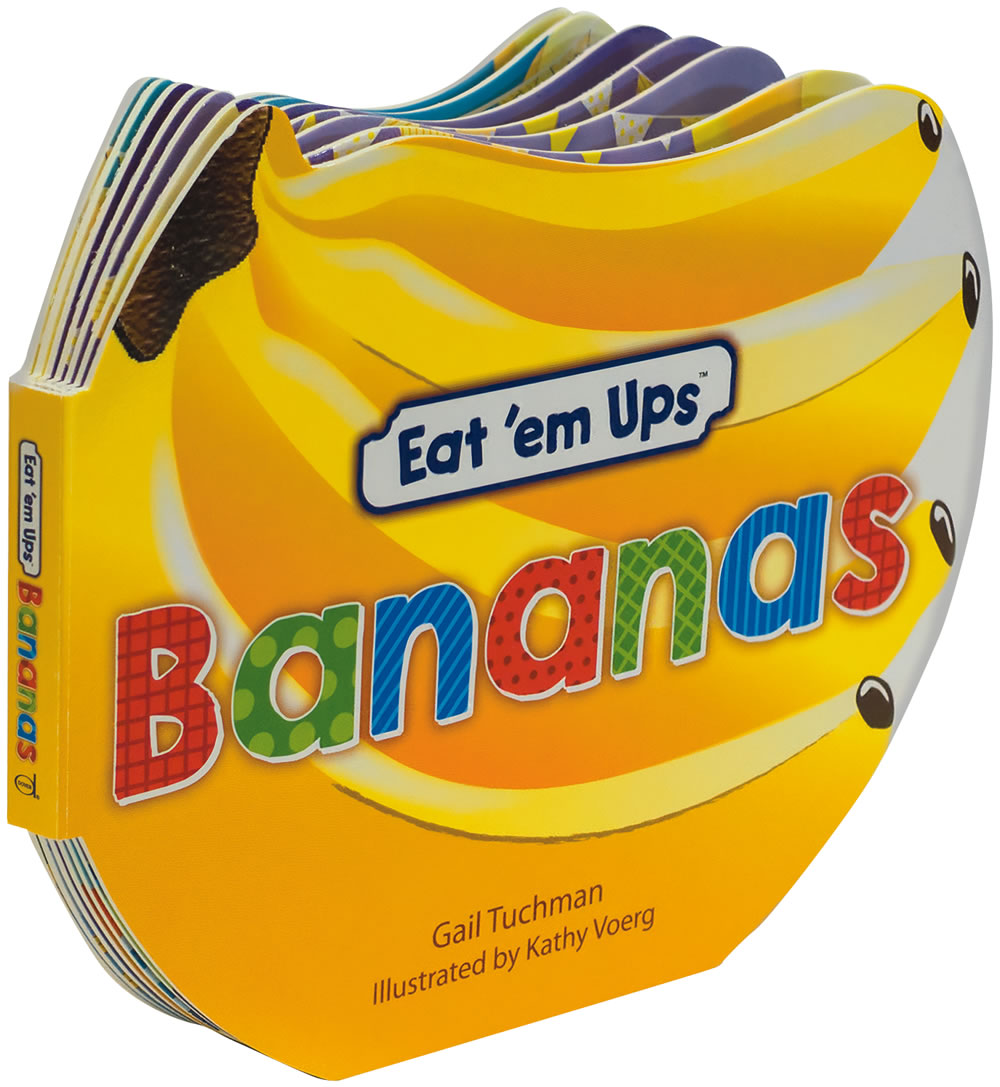 Eat 'em Ups™ Bananas: A Cute & Colorful Rhyming Story for Preschoolers