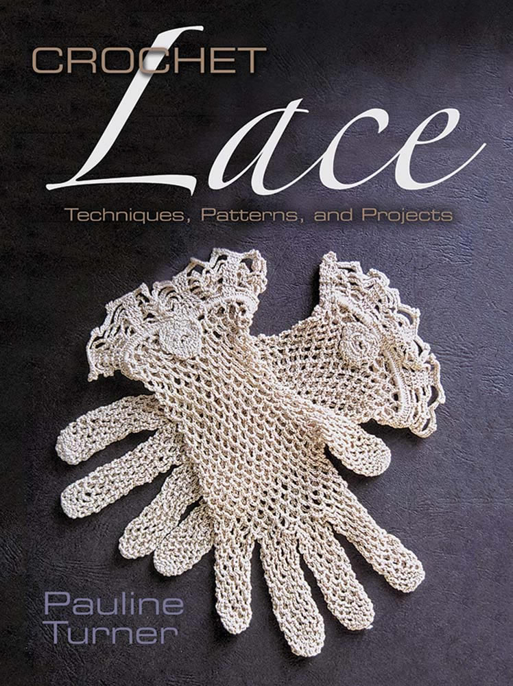 Crochet Lace: Techniques, Patterns, and Projects
