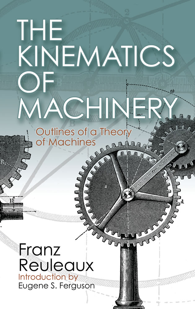 The Kinematics of Machinery: Outlines of a Theory of Machines (eBook)