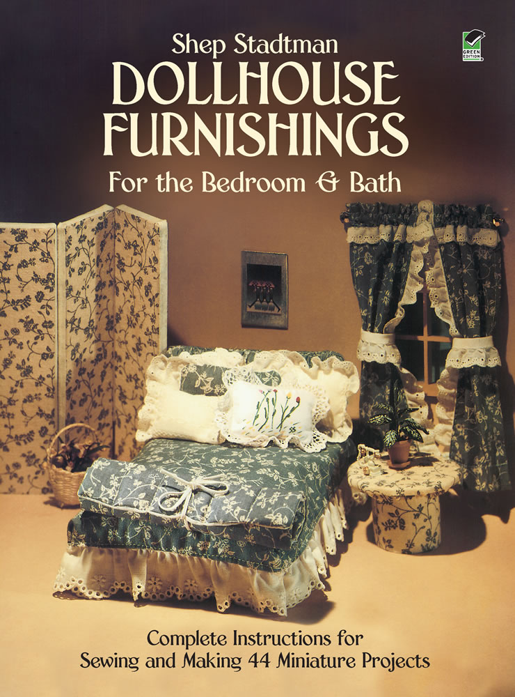 Dollhouse Furnishings for the Bedroom and Bath: Complete Instructions for Sewing and Making 44 Miniature Projects (eBook)
