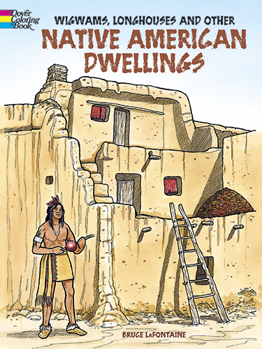 Wigwams, Longhouses and Other Native American Dwellings