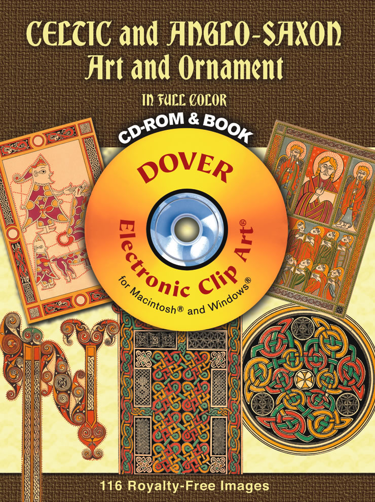 Celtic and Anglo-Saxon Art and Ornament in Full Color CD-ROM and Book