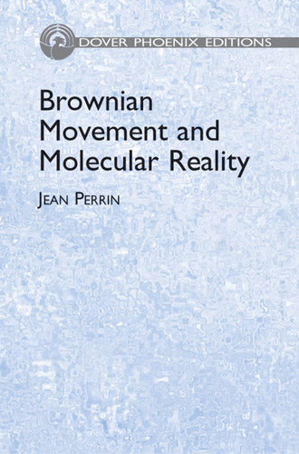 Brownian Movement and Molecular Reality (eBook)