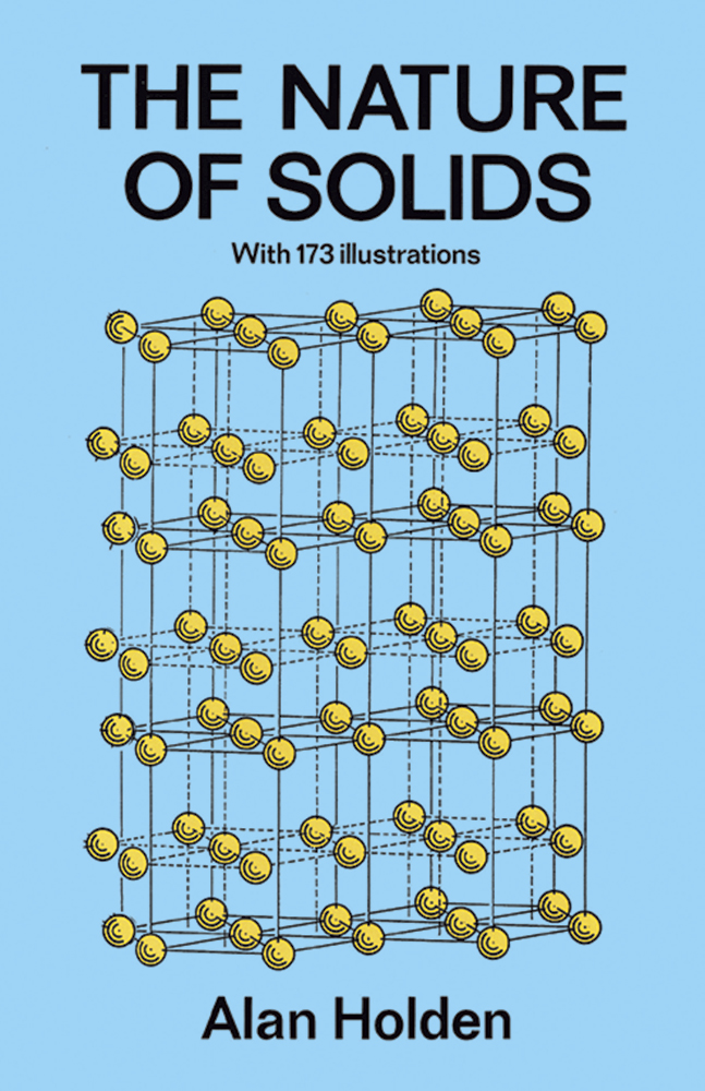 The Nature of Solids: with 173 Illustrations
