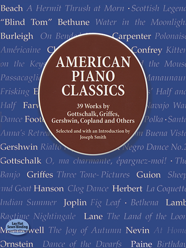 American Piano Classics: 39 Works by Gottschalk, Griffes, Gershwin, Copland, and Others