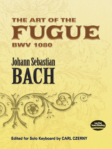 The Art of the Fugue BWV 1080: Edited for Solo Keyboard by Carl Czerny