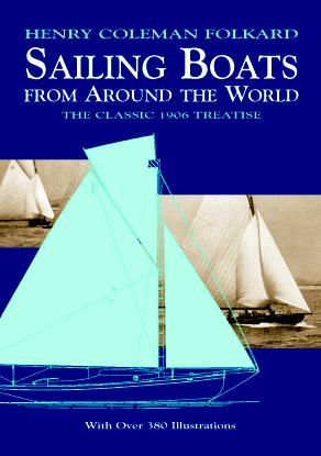 Sailing Boats from Around the World: The Classic 1906 Treatise (eBook)
