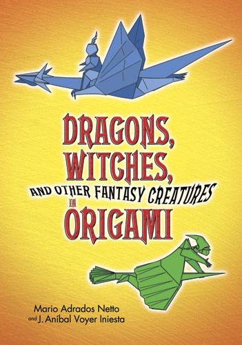 Dragons, Witches, and Other Fantasy Creatures in Origami