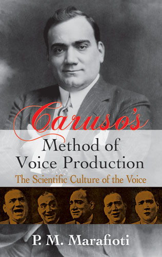 Caruso's Method of Voice Production: The Scientific Culture of the Voice