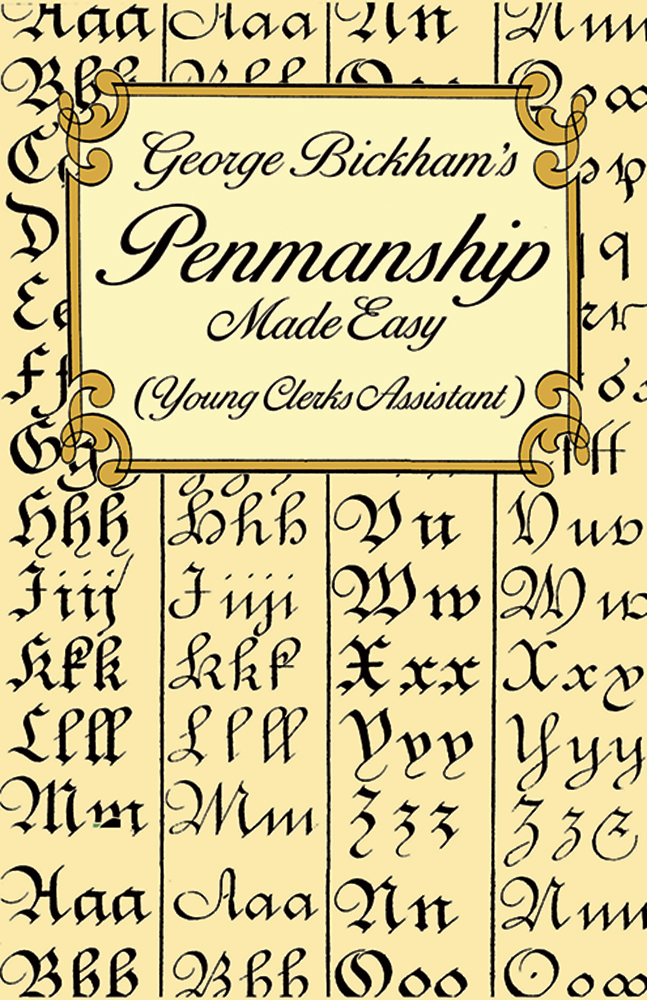 George Bickham's Penmanship Made Easy (Young Clerks Assistant)