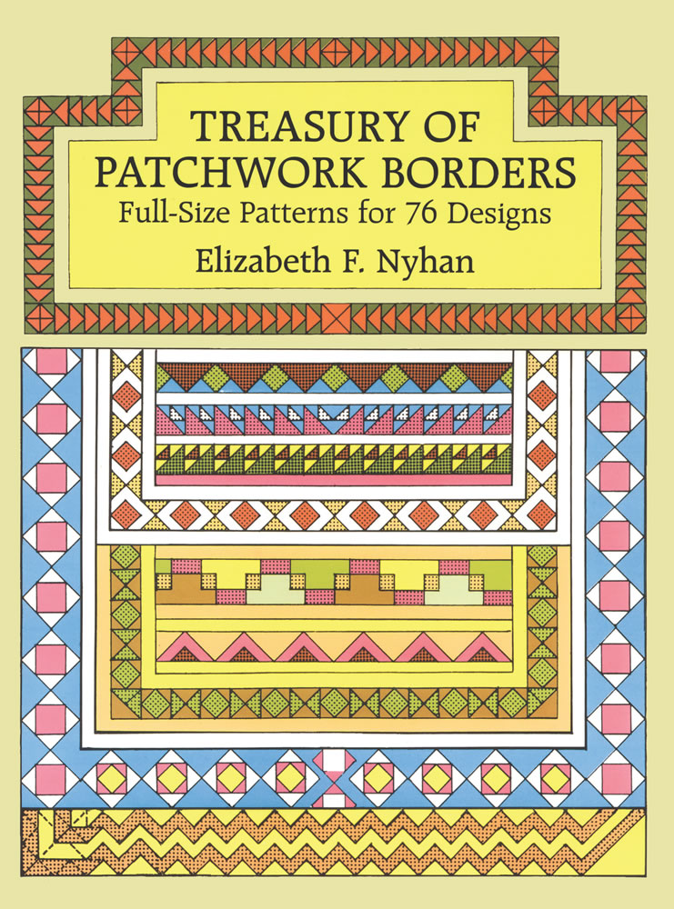 Treasury of Patchwork Borders: Full-Size Patterns for 76 Designs