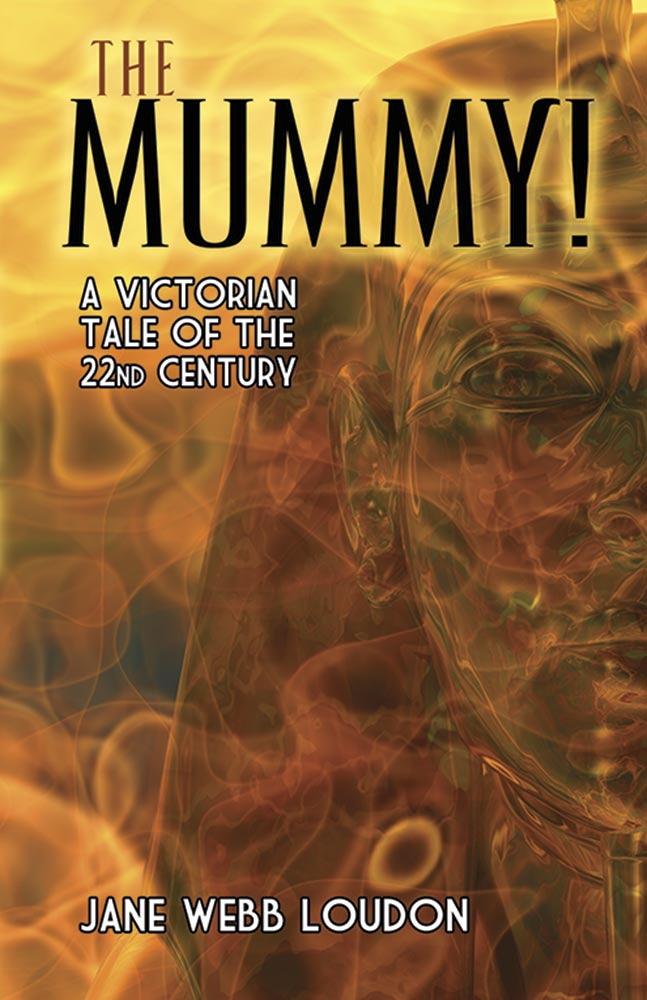 The Mummy!: A Victorian Tale of the 22nd Century