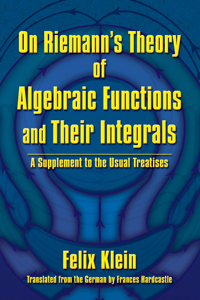 On Riemann's Theory of Algebraic Functions and Their Integrals: A Supplement to the Usual Treatises