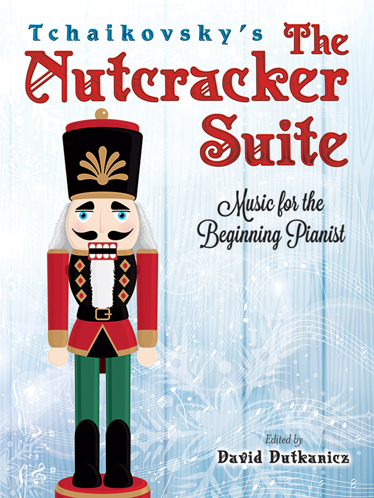Tchaikovsky's The Nutcracker Suite: Music for the Beginning Pianist With Downloadable MP3s